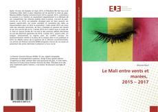 Bookcover of Le Mali entre vents et marées, 2015 – 2017
