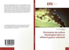 Couverture de Élimination du sulfure d'hydrogène dans un effluent gazeux industriel