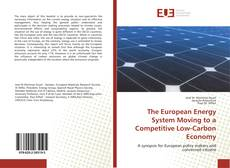 Bookcover of The European Energy System Moving to a Competitive Low-Carbon Economy
