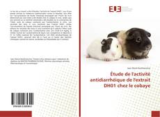 Couverture de Étude de l'activité antidiarrhéique de l'extrait DH01 chez le cobaye