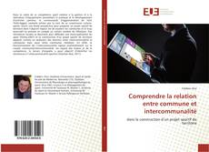 Capa do livro de Comprendre la relation entre commune et intercommunalité