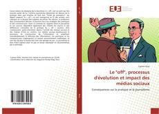 """Portada del libro de Le """"off"""", processus d'évolution et impact des médias sociaux"""