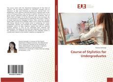 Bookcover of Course of Stylistics for Undergraduates