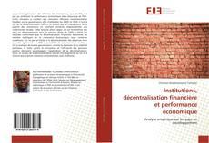 Обложка Institutions, décentralisation financière et performance économique