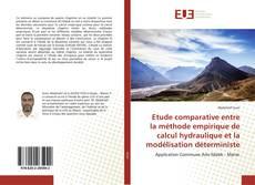 Bookcover of Etude comparative entre la méthode empirique de calcul hydraulique et la modélisation déterministe