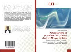 Antiterrorisme et promotion de l'Etat de droit en Afrique centrale的封面