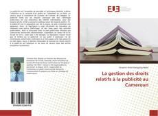 Bookcover of La gestion des droits relatifs à la publicité au Cameroun