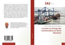Обложка La prise en charge des marchandises en Droit Maritime
