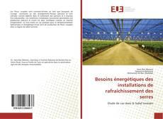Copertina di Besoins énergétiques des installations de rafraîchissement des serres