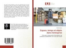 Couverture de Espace, temps et objets dans l'entreprise