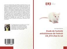 Bookcover of Etude de l'activité antiulcéreuse de l'extrait LIS_014 chez le rat