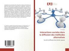 Bookcover of Interactions sociales dans la diffusion des méthodes alternatives