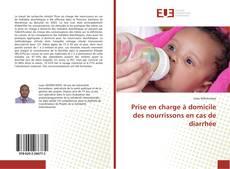 Portada del libro de Prise en charge à domicile des nourrissons en cas de diarrhée