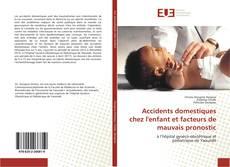 Borítókép a  Accidents domestiques chez l'enfant et facteurs de mauvais pronostic - hoz