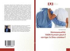 Copertina di Homosexualité: l'ADN humain peut-il corriger le Dieu créateur?