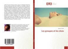Bookcover of Les groupes et les rêves