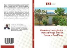Couverture de Marketing Strategies for Planned Usage of Solar Energy in Rural Togo