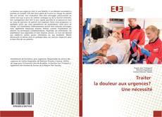 Couverture de Traiter la douleur aux urgences? Une nécessité