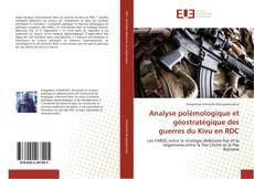 Couverture de Analyse polémologique et géostratégique des guerres du Kivu en RDC