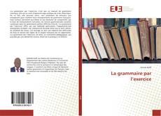 Copertina di La grammaire par l'exercice