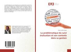 La problématique du suivi évaluation et son contexte dans sa gestion的封面
