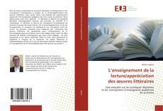 Bookcover of L'enseignement de la lecture/appréciation des œuvres littéraires