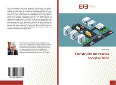 Bookcover of Construire un reseau social urbain