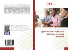 Copertina di Ignorance et Souffrance des Entrepreneurs Africains