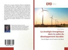 Couverture de La stratégie énergétique dans le cadre du développement durable: