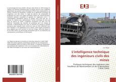 Borítókép a  L'intelligence technique des ingénieurs civils des mines - hoz