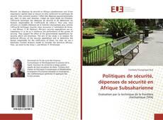 Portada del libro de Politiques de sécurité, dépenses de sécurité en Afrique Subsaharienne