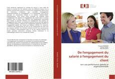 Portada del libro de De l'engagement du salarié à l'engagement du client