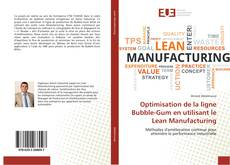 Optimisation de la ligne Bubble-Gum en utilisant le Lean Manufacturing的封面