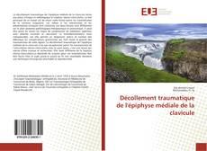 Buchcover von Décollement traumatique de l'épiphyse médiale de la clavicule