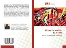 Bookcover of Afrique, le modèle du monde
