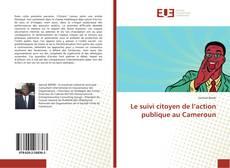 Bookcover of Le suivi citoyen de l'action publique au Cameroun
