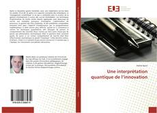 Couverture de Une interprétation quantique de l'innovation