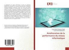 Bookcover of Amélioration de la performance du réseau informatique