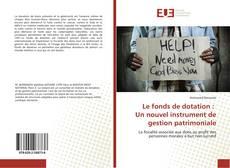 Обложка Le fonds de dotation : Un nouvel instrument de gestion patrimoniale