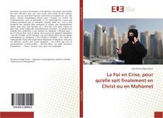 Portada del libro de La Foi en Crise, pour qu'elle soit finalement en Christ ou en Mahomet