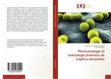 Copertina di Pharmacologie et toxicologie d'extraits de Lophira lanceolata