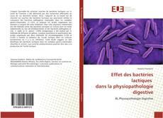 Bookcover of Effet des bactéries lactiques dans la physiopathologie digestive