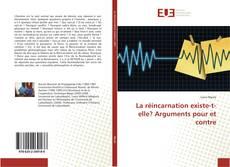 Bookcover of La réincarnation existe-t-elle? Arguments pour et contre