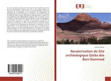 Couverture de Revalorisation de Site archéologique Qalâa des Beni Hammed