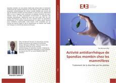 Bookcover of Activité antidiarrhéique de Spondias mombin chez les mammifères