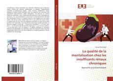 Bookcover of La qualité de la mentalisation chez les insuffisants rénaux chroniques