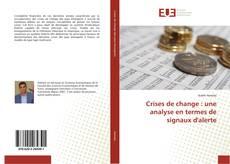 Bookcover of Crises de change : une analyse en termes de signaux d'alerte