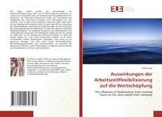 Buchcover von Auswirkungen der Arbeitszeitflexibilisierung auf die Wertschöpfung