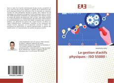 Bookcover of La gestion d'actifs physiques - ISO 55000 -