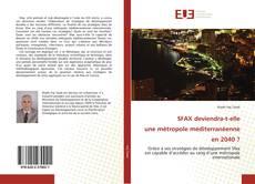 Bookcover of SFAX deviendra-t-elle une métropole méditerranéenne en 2040 ?